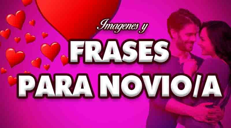 50 Frases Para Mi Novio Frases De Amor