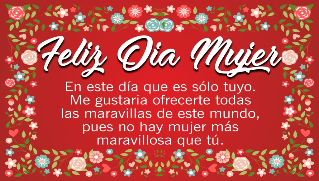 Feliz Dia De La Mujer Frases Bonitas Se celebra cada 8 de marzo como homenaje a las víctimas de la lucha por la igualdad de derechos para las mujeres. feliz dia de la mujer frases bonitas